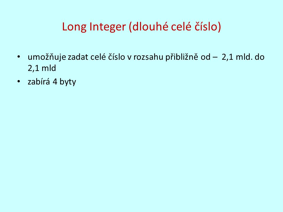 Long Integer (dlouhé celé číslo)