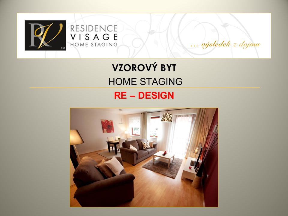 20.8.2012 VZOROVÝ BYT HOME STAGING RE – DESIGN 28