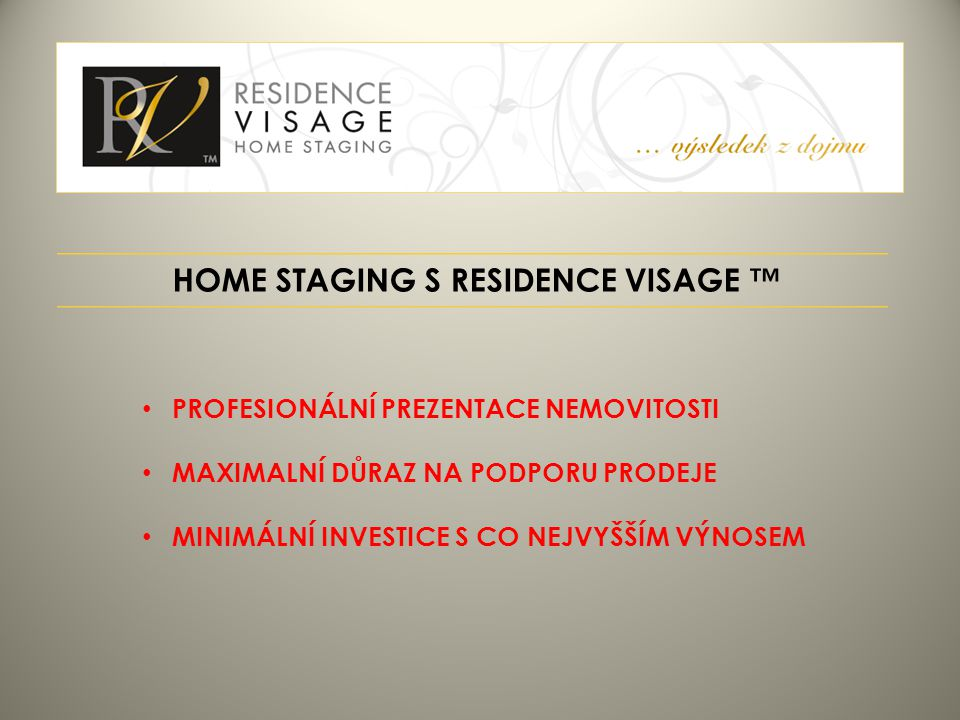 HOME STAGING S RESIDENCE VISAGE ™