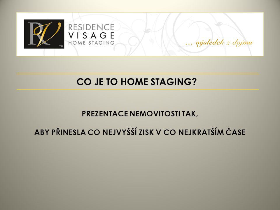 CO JE TO HOME STAGING PREZENTACE NEMOVITOSTI TAK,