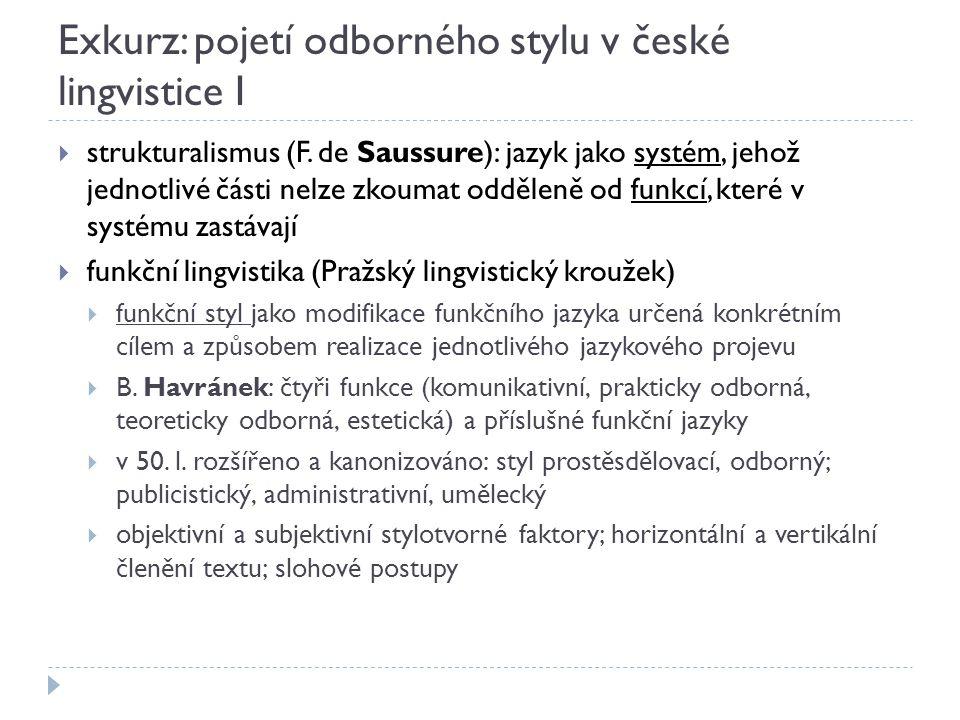 Exkurz: pojetí odborného stylu v české lingvistice I