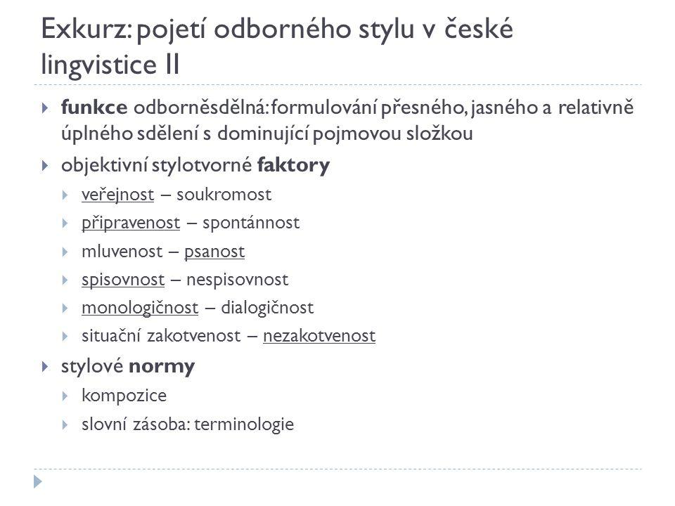 Exkurz: pojetí odborného stylu v české lingvistice II