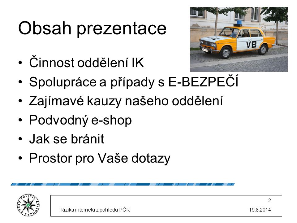 Obsah prezentace Činnost oddělení IK Spolupráce a případy s E-BEZPEČÍ