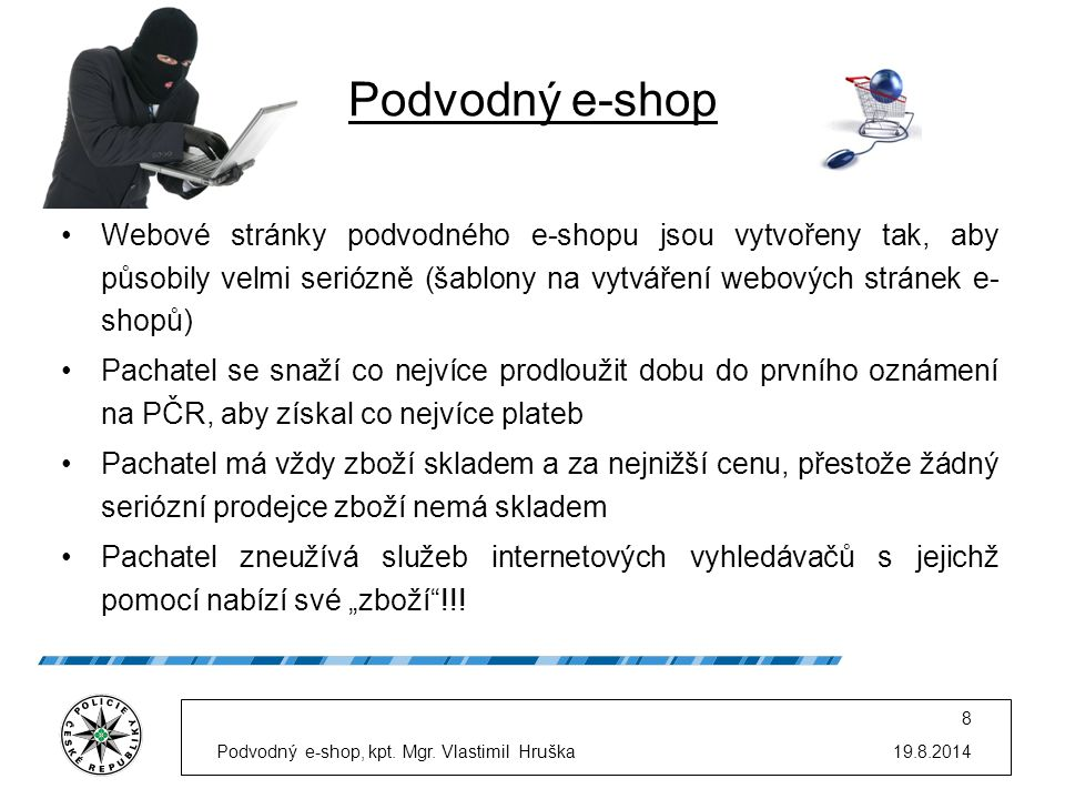 Podvodný e-shop Webové stránky podvodného e-shopu jsou vytvořeny tak, aby působily velmi seriózně (šablony na vytváření webových stránek e-shopů)