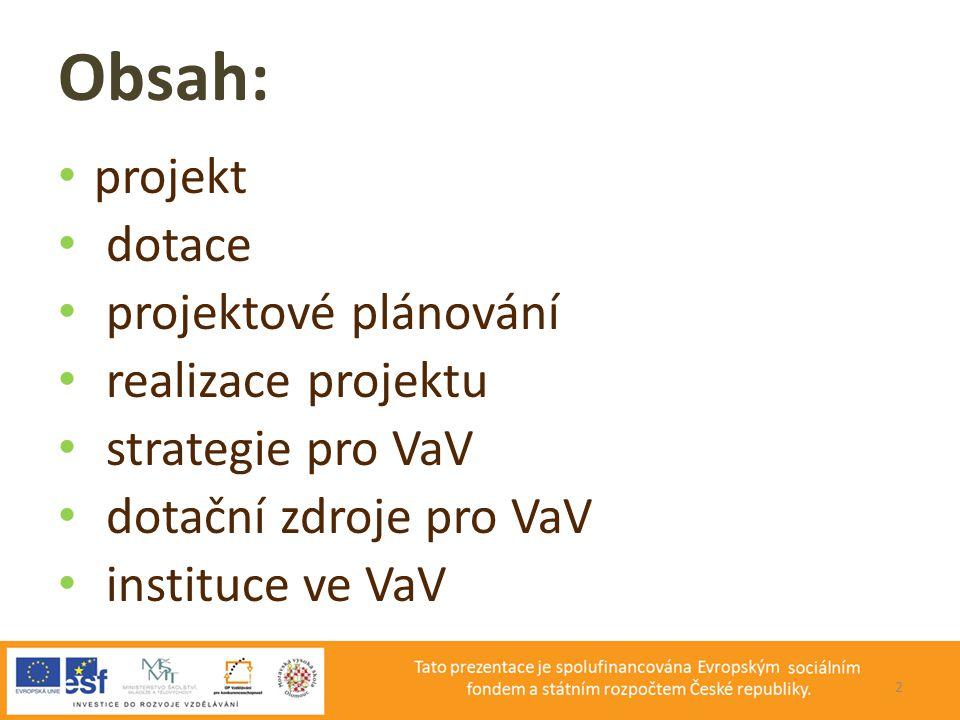 Obsah: projekt dotace projektové plánování realizace projektu
