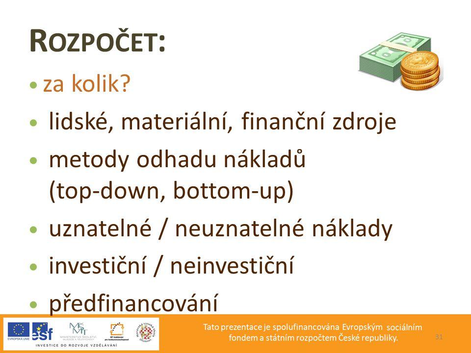 Rozpočet: za kolik lidské, materiální, finanční zdroje