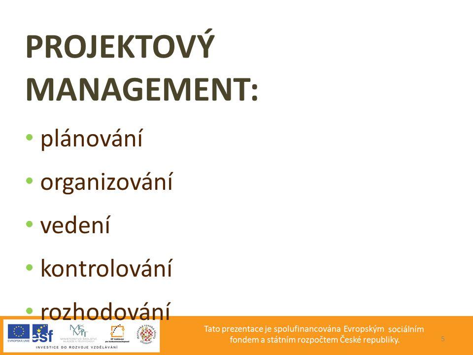 PROJEKTOVÝ MANAGEMENT: