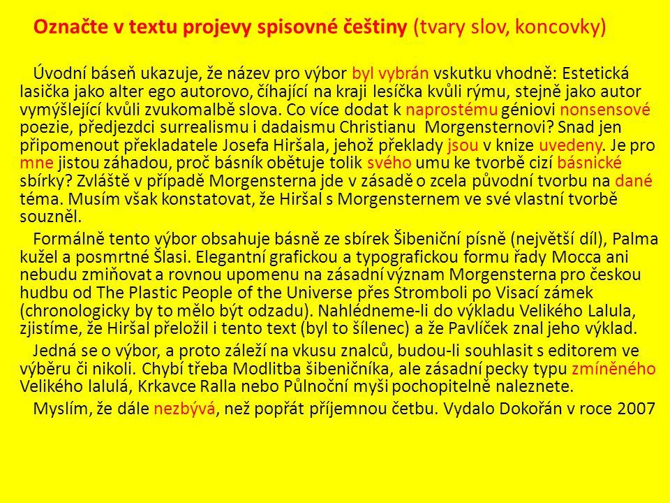 Označte v textu projevy spisovné češtiny (tvary slov, koncovky)