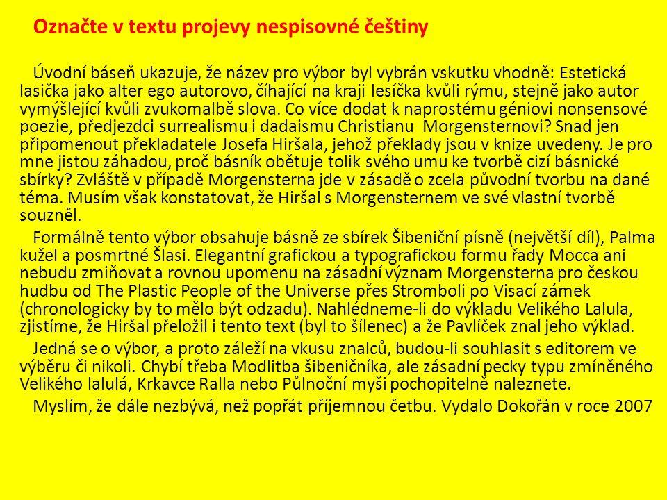 Označte v textu projevy nespisovné češtiny