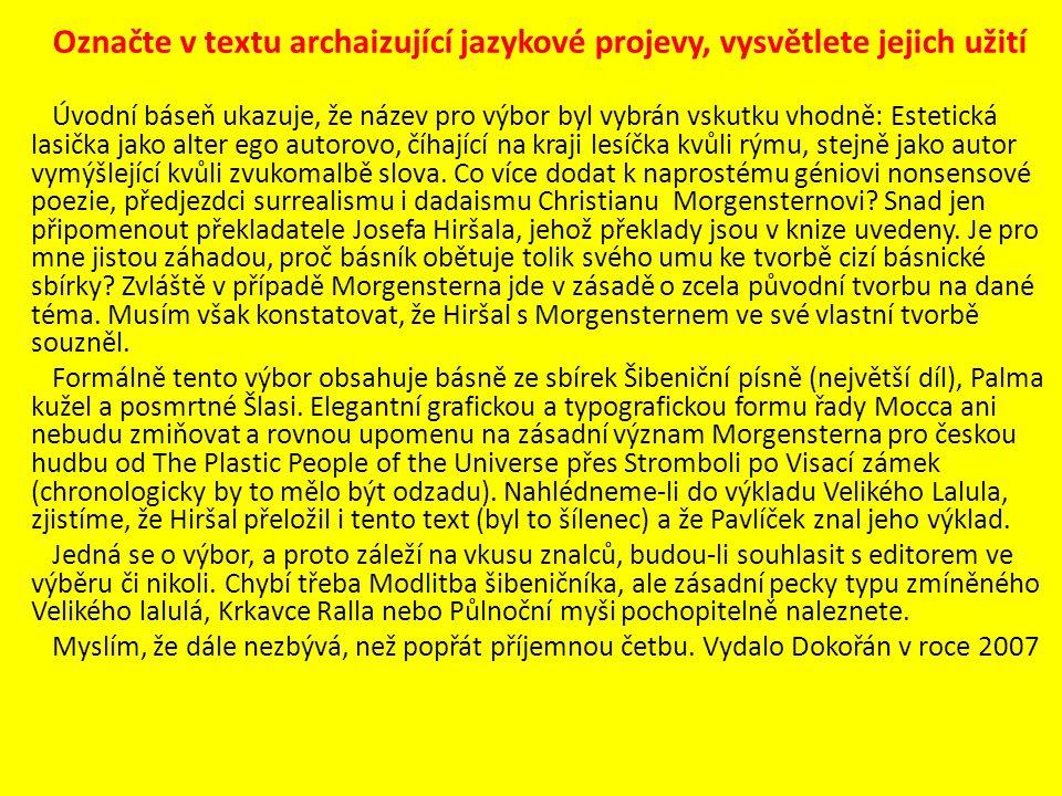 Označte v textu archaizující jazykové projevy, vysvětlete jejich užití