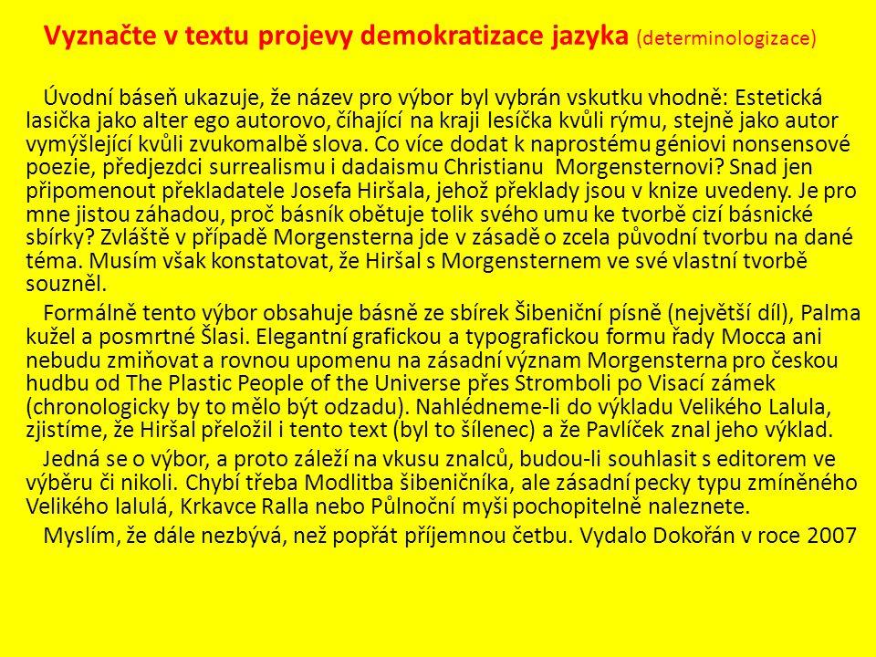 Vyznačte v textu projevy demokratizace jazyka (determinologizace)