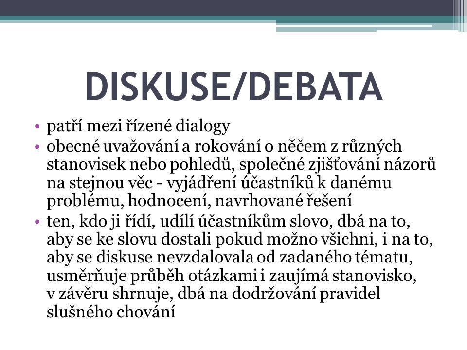 DISKUSE/DEBATA patří mezi řízené dialogy
