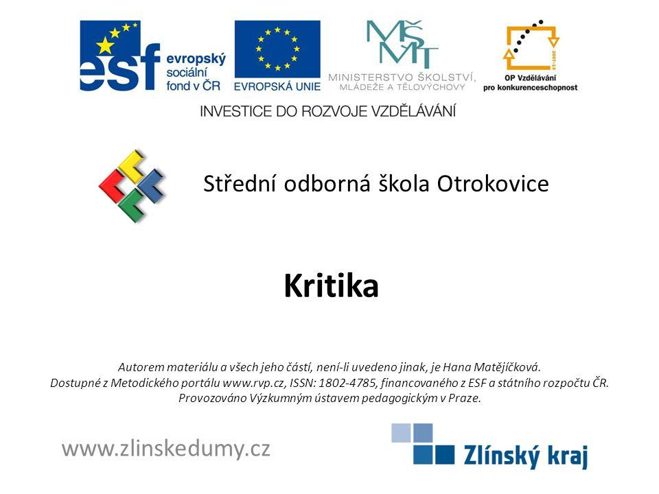Kritika Střední odborná škola Otrokovice www.zlinskedumy.cz