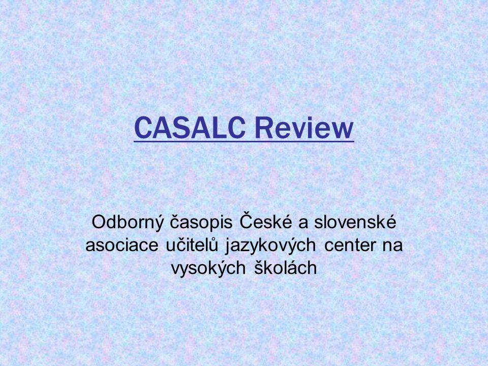 CASALC Review Odborný časopis České a slovenské asociace učitelů jazykových center na vysokých školách.