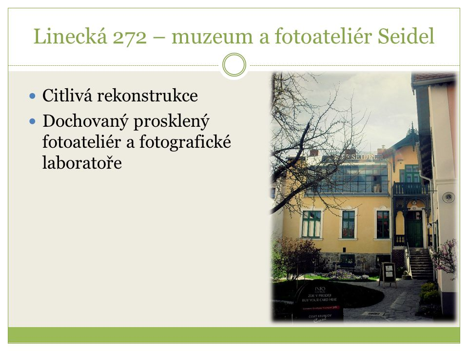 Linecká 272 – muzeum a fotoateliér Seidel