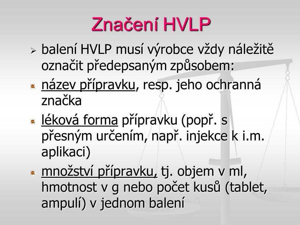 Značení HVLP balení HVLP musí výrobce vždy náležitě označit předepsaným způsobem: název přípravku, resp. jeho ochranná značka.
