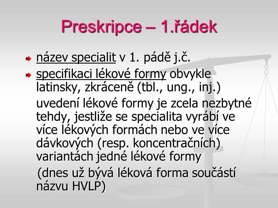 Preskripce – 1.řádek název specialit v 1. pádě j.č.