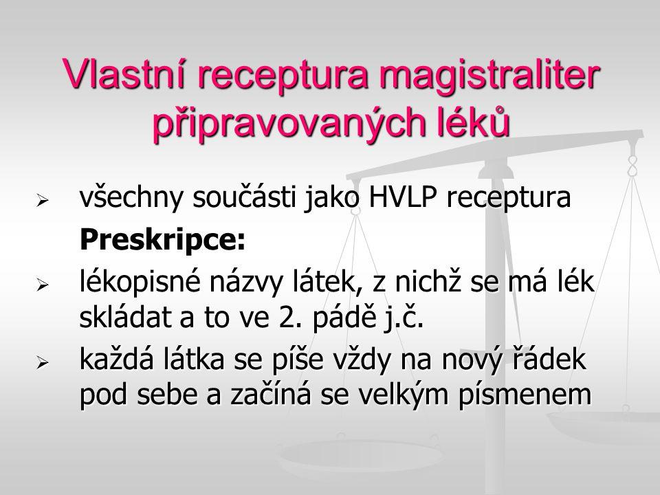 Vlastní receptura magistraliter připravovaných léků