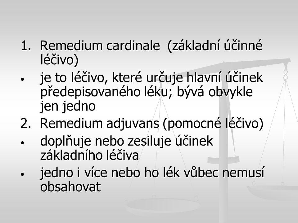 1. Remedium cardinale (základní účinné léčivo)