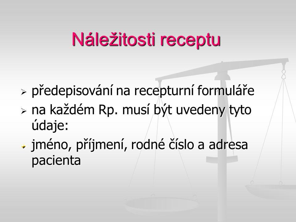 Náležitosti receptu předepisování na recepturní formuláře