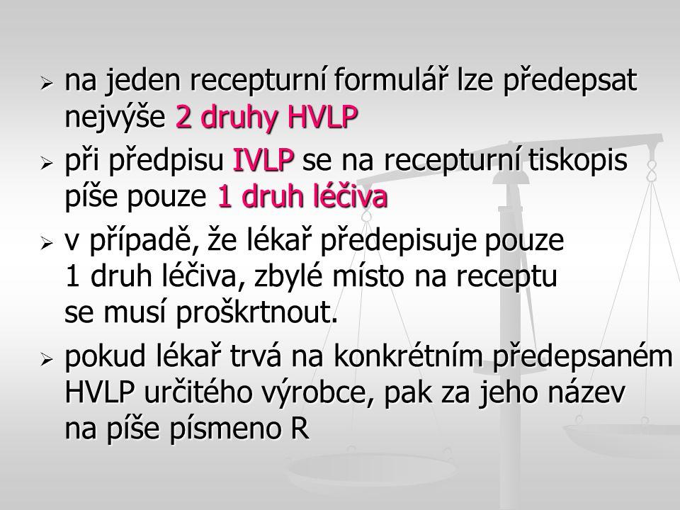 na jeden recepturní formulář lze předepsat nejvýše 2 druhy HVLP