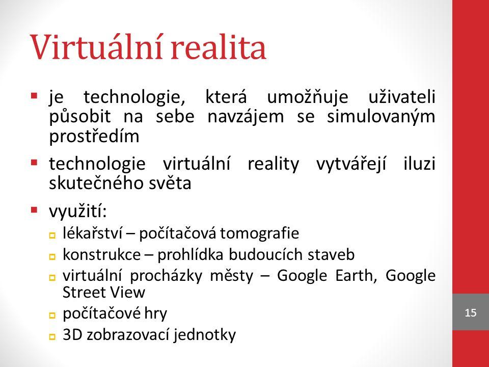Virtuální realita je technologie, která umožňuje uživateli působit na sebe navzájem se simulovaným prostředím.