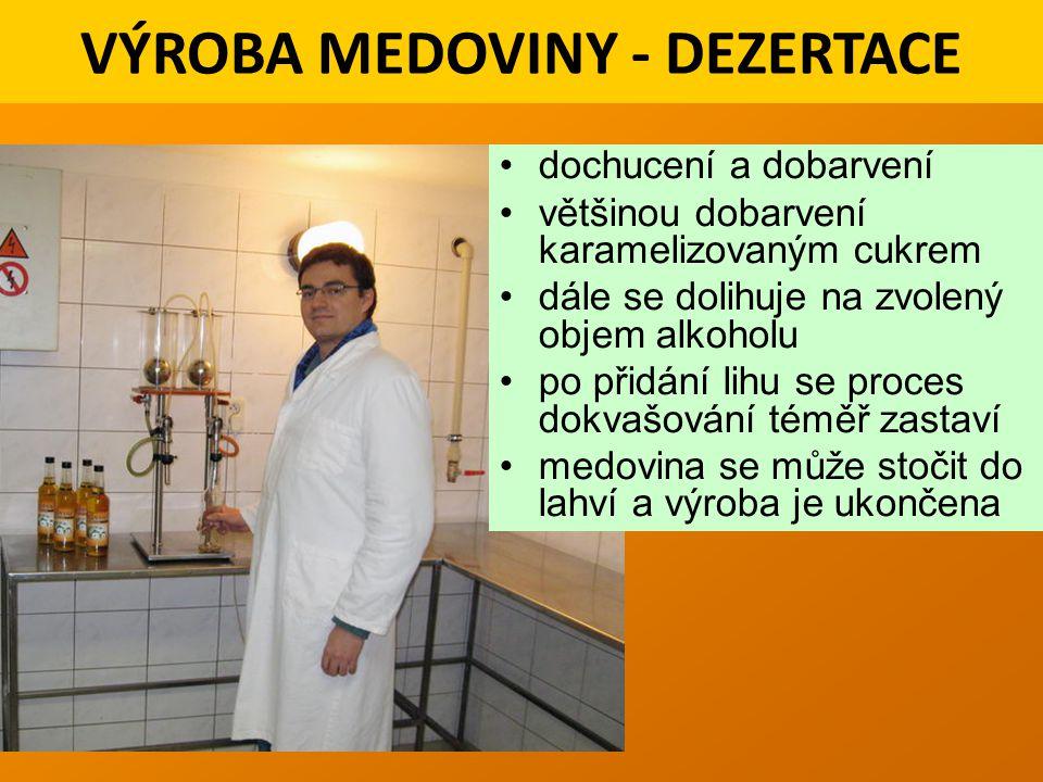 VÝROBA MEDOVINY - DEZERTACE