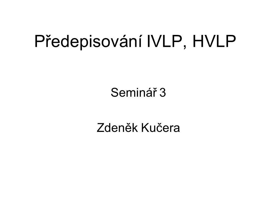 Předepisování IVLP, HVLP