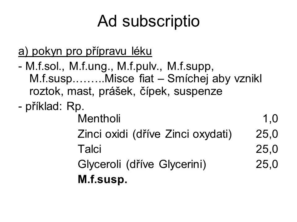 Ad subscriptio a) pokyn pro přípravu léku