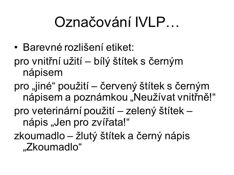 Označování IVLP… Barevné rozlišení etiket: