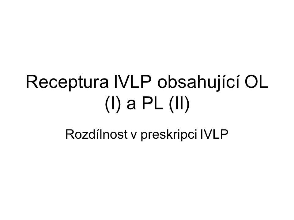 Receptura IVLP obsahující OL (I) a PL (II)