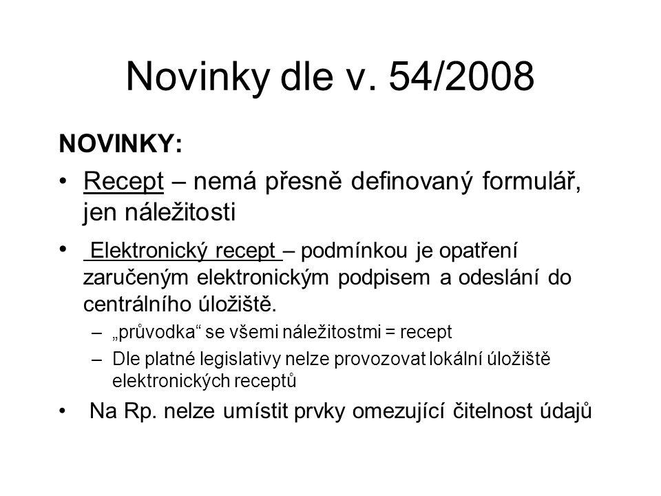 Novinky dle v. 54/2008 NOVINKY: