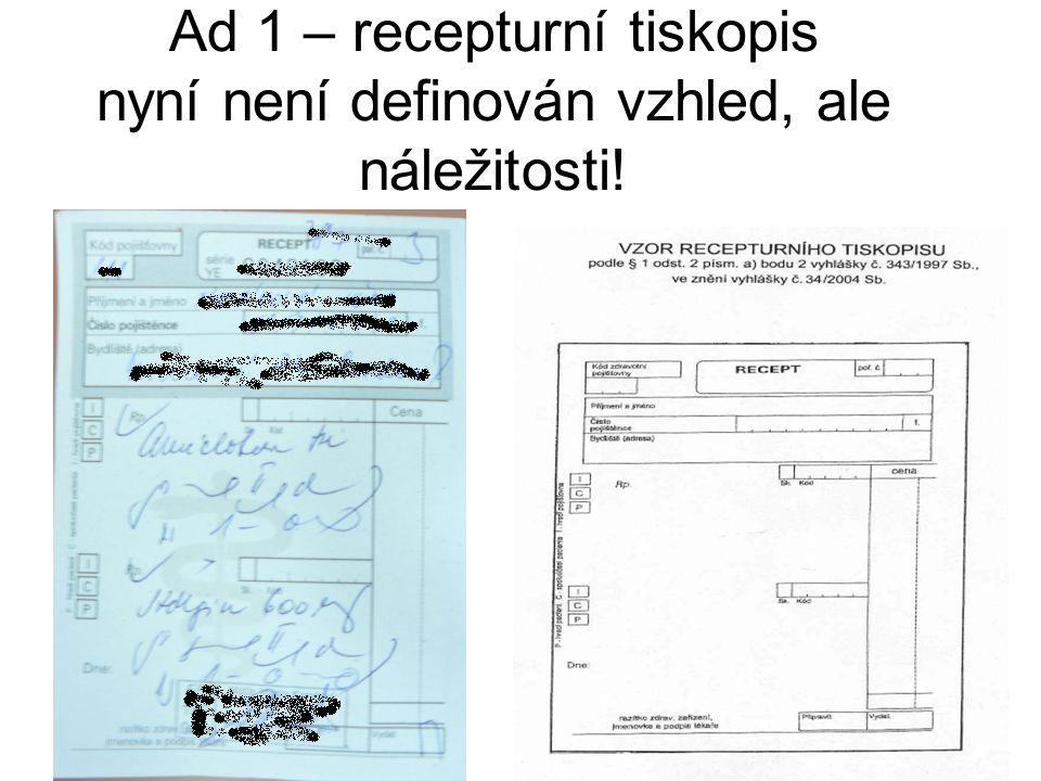 Ad 1 – recepturní tiskopis nyní není definován vzhled, ale náležitosti!