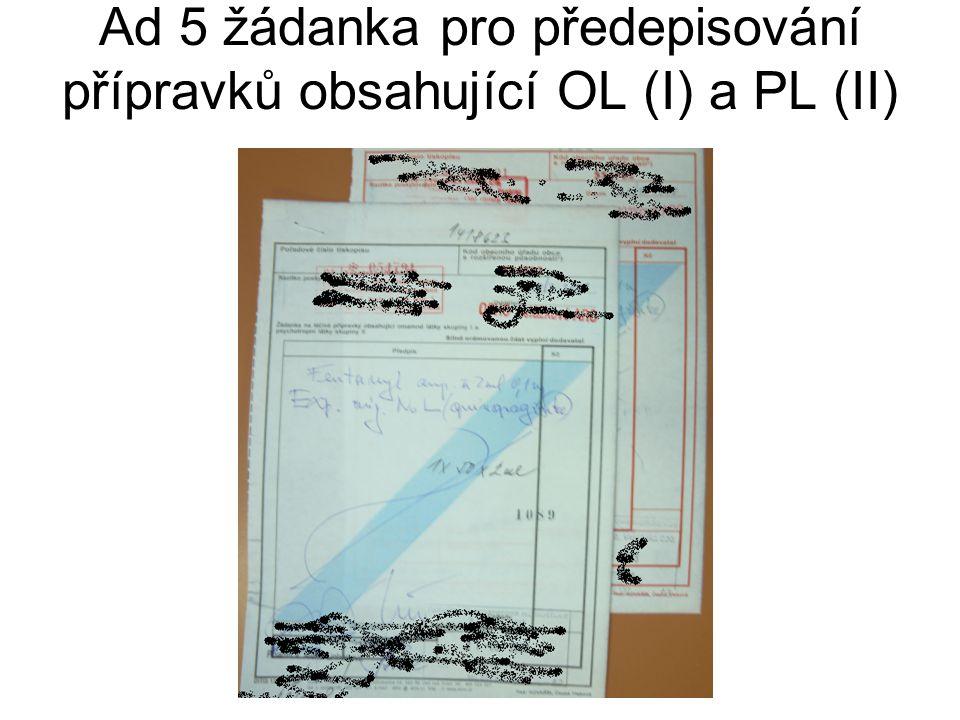 Ad 5 žádanka pro předepisování přípravků obsahující OL (I) a PL (II)