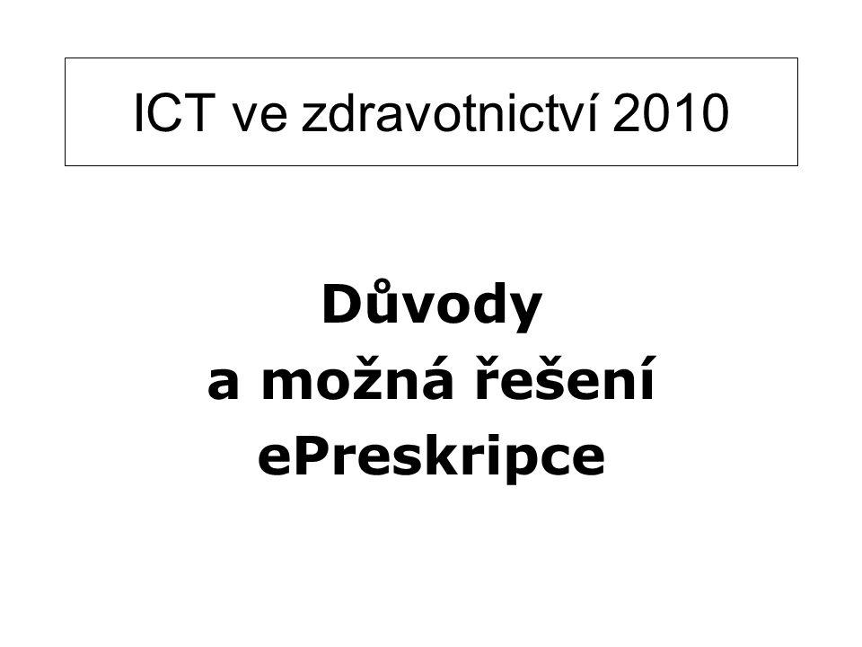 ICT ve zdravotnictví 2010 Důvody a možná řešení ePreskripce