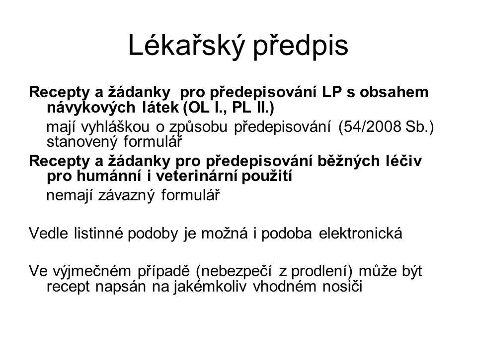 Lékařský předpis Recepty a žádanky pro předepisování LP s obsahem návykových látek (OL I., PL II.)
