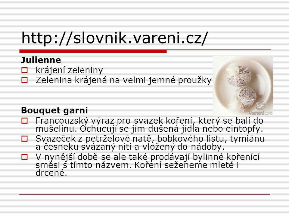 http://slovnik.vareni.cz/ Julienne krájení zeleniny