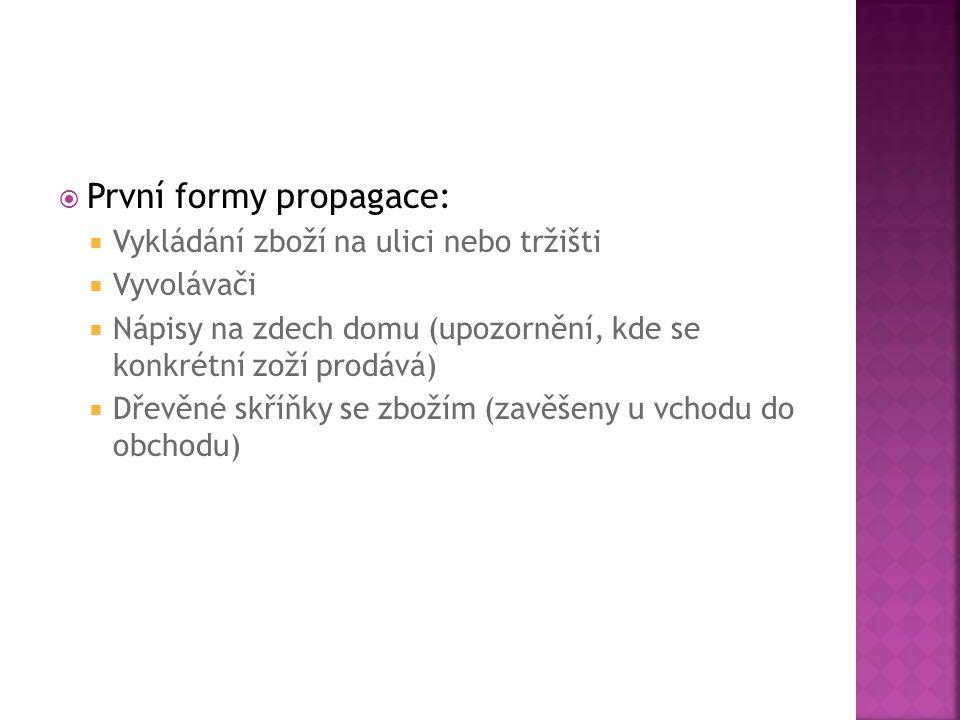 První formy propagace: