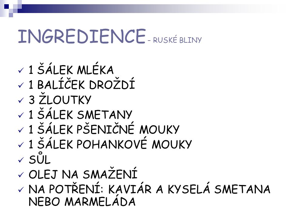 INGREDIENCE – RUSKÉ BLINY
