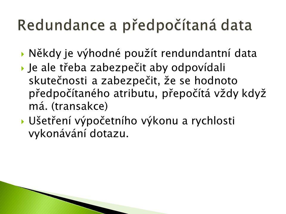 Redundance a předpočítaná data