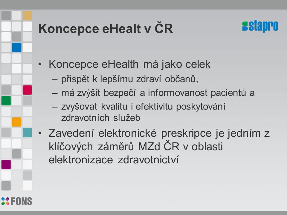 Koncepce eHealt v ČR Koncepce eHealth má jako celek