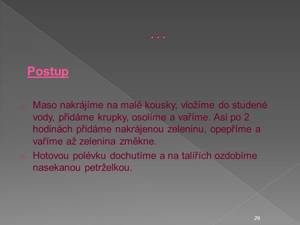 … Postup.