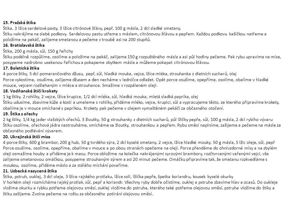 15. Pražská štika Štika, 3 lžíce sardelové pasty, 3 lžíce citrónové šťávy, pepř, 100 g másla, 2 dcl sladké smetany.