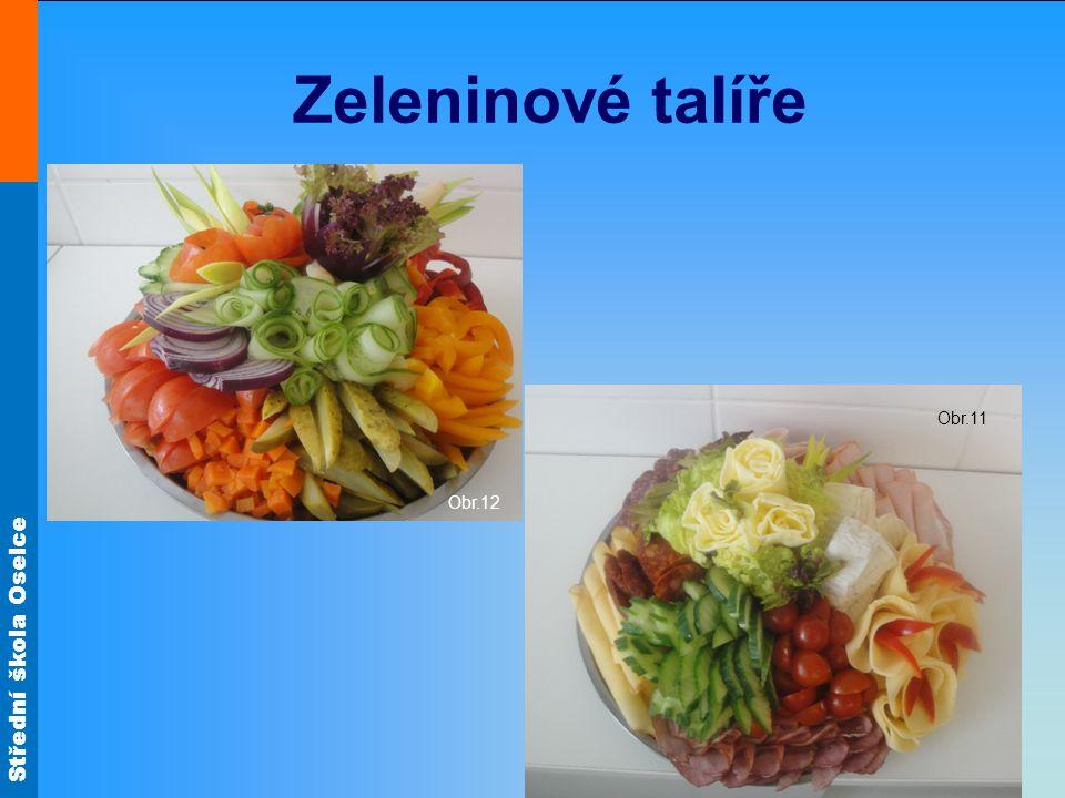 Zeleninové talíře Obr.12 Obr.11