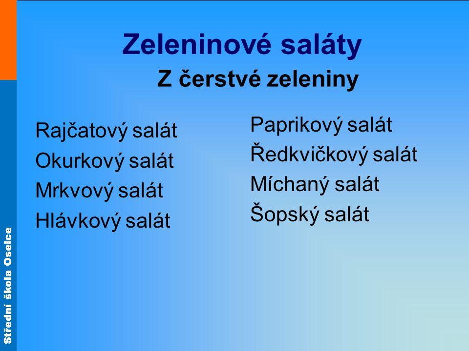 Zeleninové saláty Z čerstvé zeleniny Paprikový salát Rajčatový salát