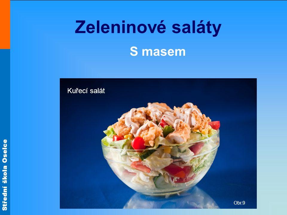 Zeleninové saláty S masem Obr.9 Kuřecí salát