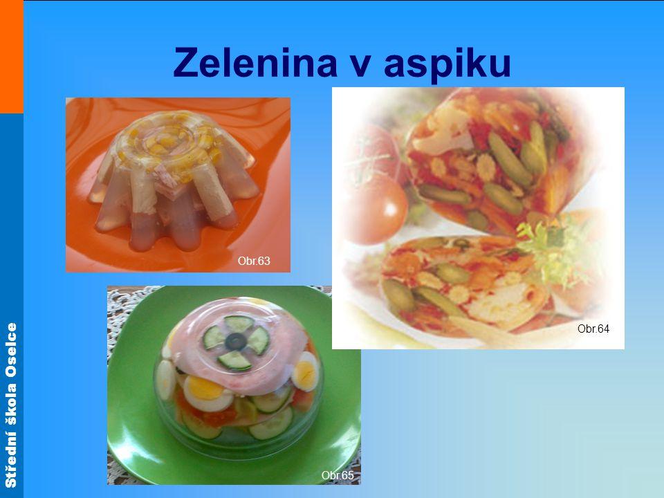 Zelenina v aspiku Obr.64 Obr.63 Obr.65
