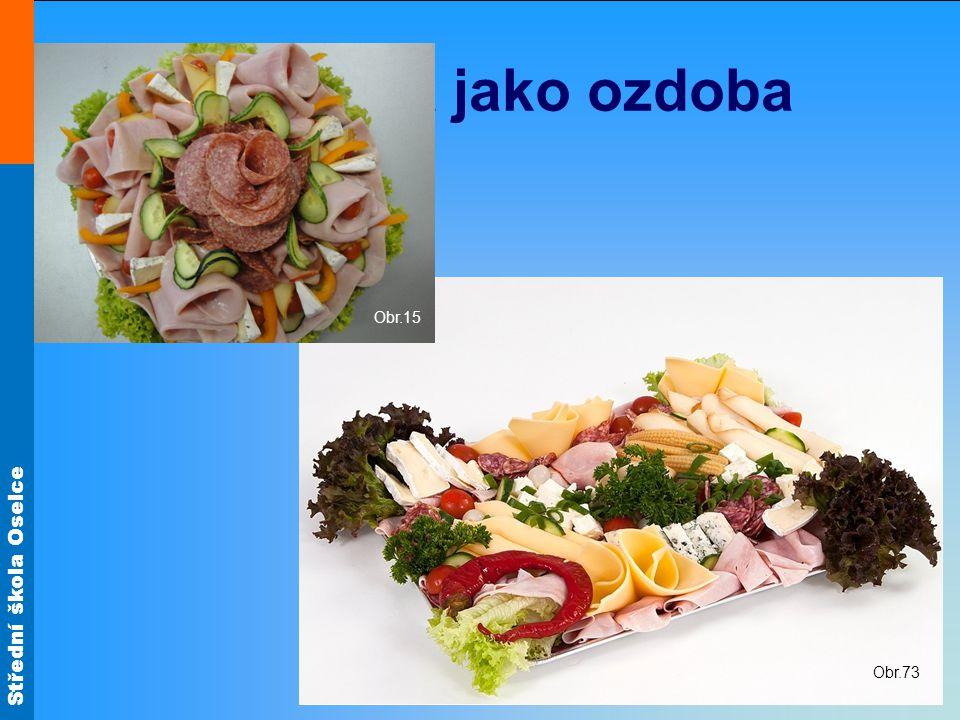 Zelenina jako ozdoba Obr.15 Obr.73