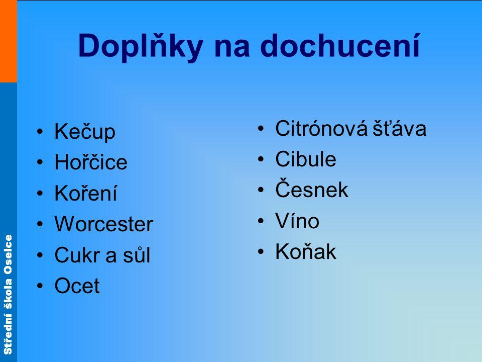 Doplňky na dochucení Citrónová šťáva Kečup Cibule Hořčice Česnek