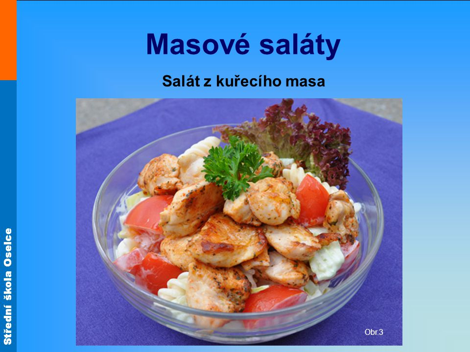 Masové saláty Salát z kuřecího masa Obr.3